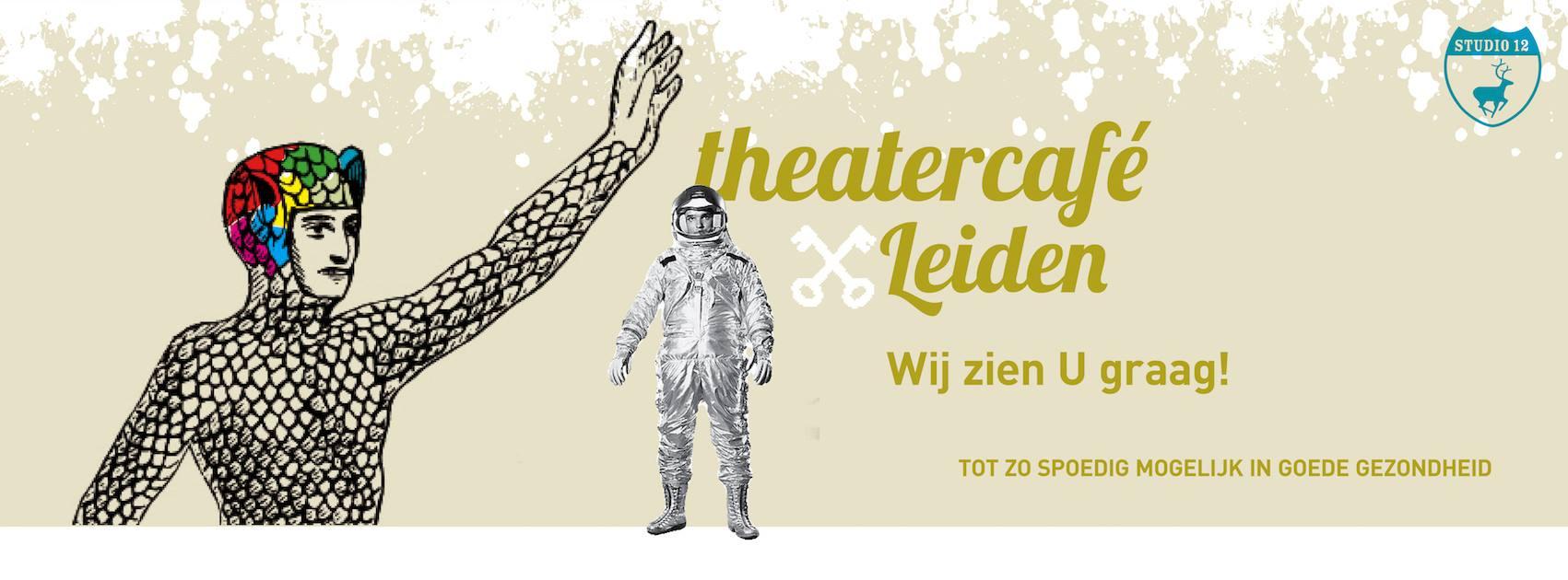 Theatercafé Leiden - Wij zien u graag!