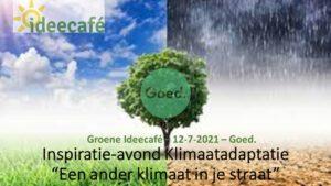 Ideecafé - Goed - Klimaatadaptatie in Scheltema Leiden